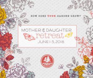 Mother Daughter Retreat 2018