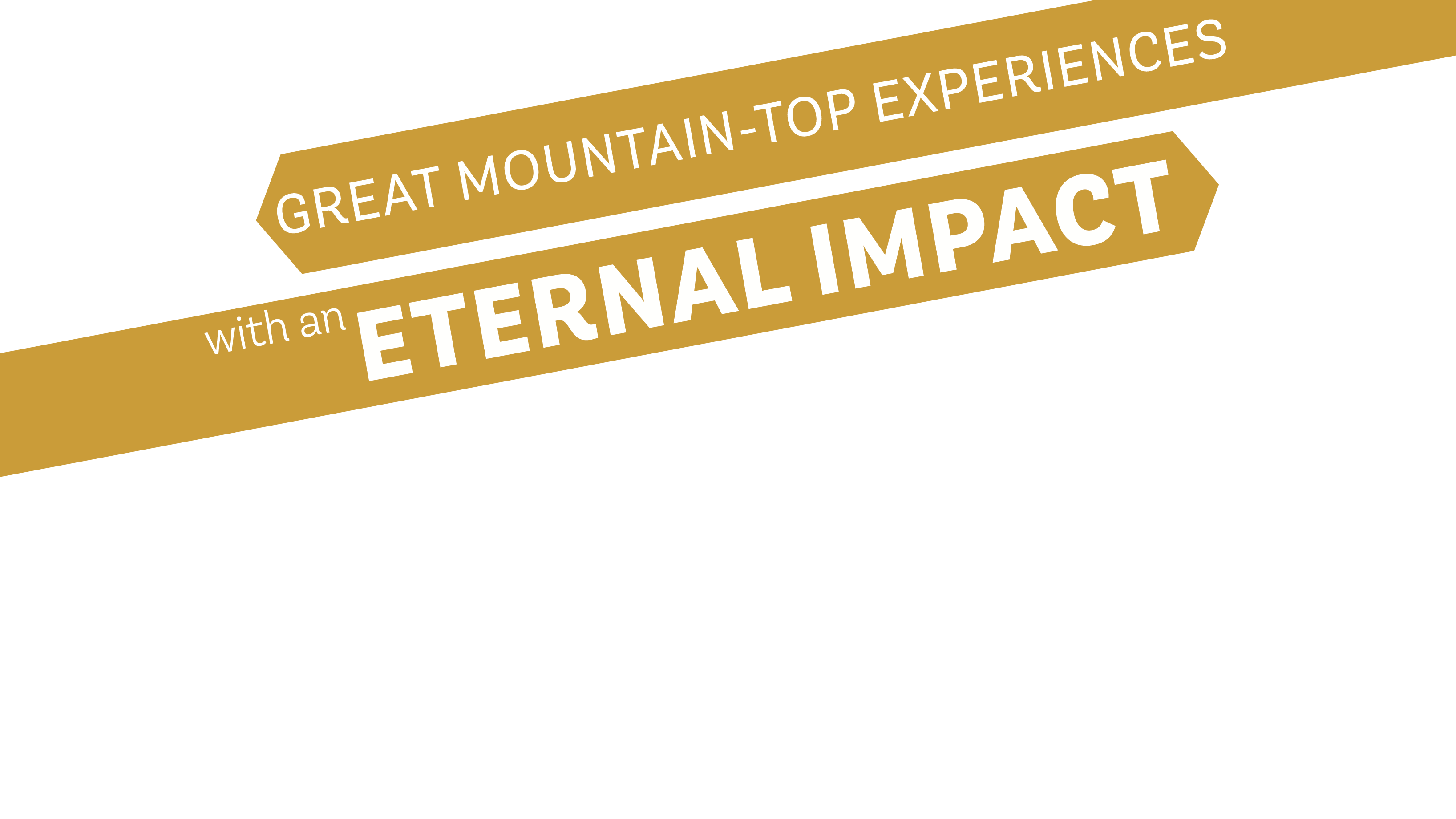Great Mountain Top Experiences with an Eternal Impact