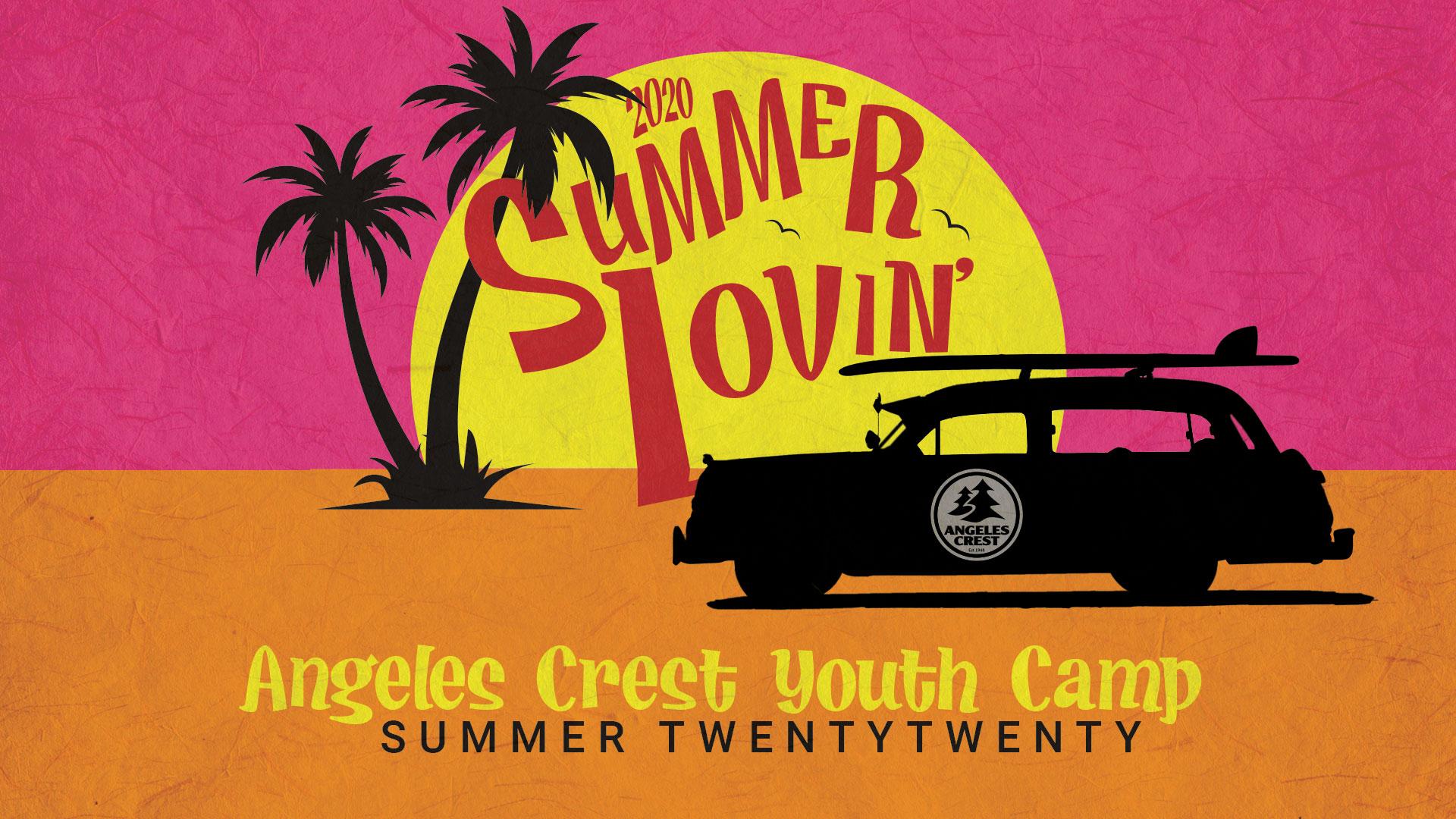 Angeles Crest Youth Summer Camp Theme Summer Lovin'